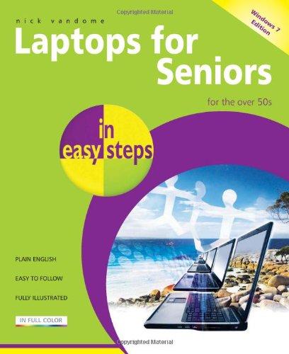 Laptops for Seniors in easy steps — Windows 7 Edition: For