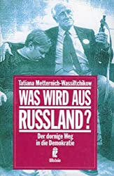 Was wird aus Russland?: Der dornige Weg in die Demokratie (Ullstein Sachbuch) (German Edition)