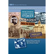 Hometown Stories: Oshkosh
