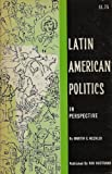 img - for Latin American politics in perspective book / textbook / text book