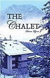 The Chalet, Susan Lynn, 142413756X