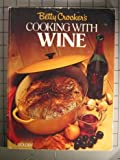 Betty Crocker's Cooking with Wine, Betty Crocker Editors, 0307099237