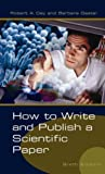 How to Write and Publish a Scientific Paper, 6th Edition