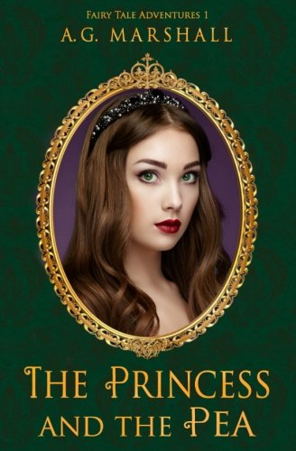 Princess Pea Fairy Tale - The Princess and the Pea (Fairy Tale Adventures) (Volume 1)