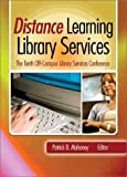 Distance Learning Library Services, Patrick B. Mahoney, 0789020750