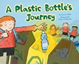 A Plastic Bottle's Journey, Suzanne Slade, 1404867112