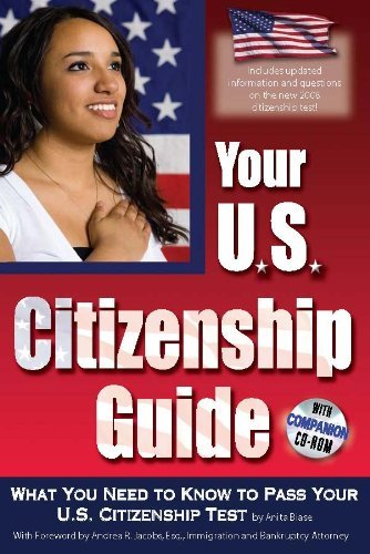 Your U.S. Citizenship Guide: What You Need to Know to Pass Your U.S. Citizenship Test With Companion CD-ROM by Anita Biase (2009-01-01)