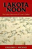 Lakota Noon: The Indian Narrative of Custer's Defeat