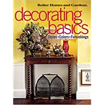 Decorating Basics: Styles, Colors, Furnishings (Better Homes & Gardens)