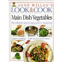 Main Dish Vegetables (Anne Willan's Look & Cook)