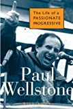 Front cover for the book Paul Wellstone: The Life of a Passionate Progressive by Bill Lofy