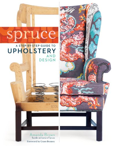 Pdf eBooks Spruce: A Step-by-Step Guide to Upholstery and Design