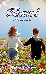 Bound: a Broken novella (Bloom Series Book 4)