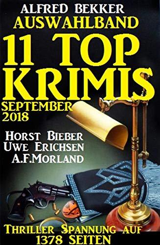 Auswahlband 11 Top-Krimis Herbst 2018 - Thriller Spannung auf 1378 Seiten (German Edition)