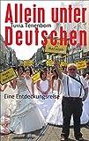 Allein unter Deutschen: Eine Entdeckungsreise (suhrkamp taschenbuch)