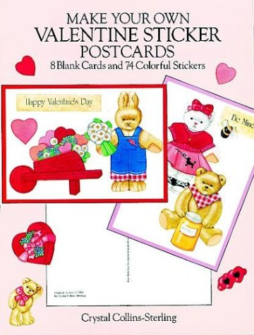 Make Your Own Valentine Sticker Postcards: 8 Blank Cards and 74 Colorful Stickers