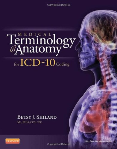 Medical Terminology And Anatomy For ICD-10 Coding, 1e