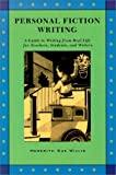 Personal Fiction Writing: A Guide for Writing from Real Life for Teachers Students, and Writers