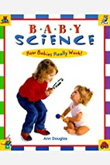 Baby Science: How Babies Really Work! Paperback