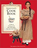 Josefina's Cook Book: A Peek at Dining in the Past with Meals You Can Cook Today (American Girls Collection)