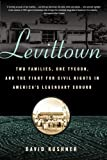Levittown: Two Families, One Tycoon, and the Fight for Civil Rights in America's Legendary Suburb, David Kushner, 0802717950
