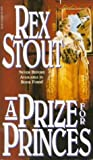 A Prize for Princes, Rex Stout, 0786701048