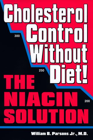 Cholesterol Control Without Diet!: The Niacin