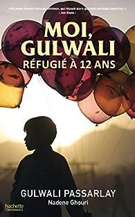 Moi, Gulwali, réfugié à 12 ans par Gulwali Passarlay