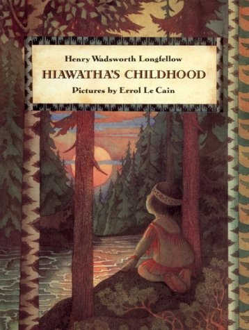 hiawatha s childhood henry wadsworth longfellow errol le cain  hiawatha s childhood henry wadsworth longfellow errol le cain 9780374429973 com books