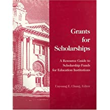 Grants For Scholarships: A Resource Guide To Scholarship Funds For Education Institutions