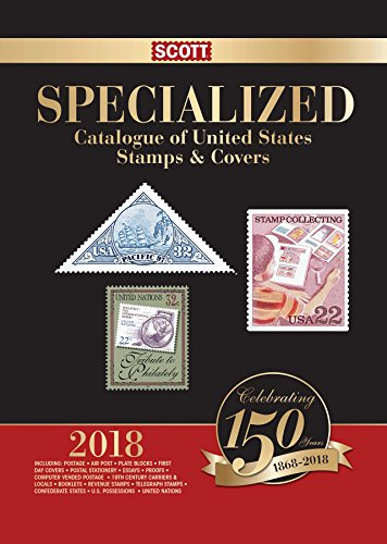 2018 Scott Specialized Catalogue of United States Stamps & Covers (Scott Standard Postage Catalogue) by Scott Publishing