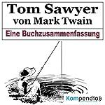 Tom Sawyer: Eine Buchzusammenfassung | Robert Sasse,Yannick Esters