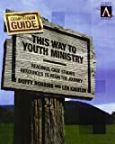This Way to Youth Ministry Companion Guide: Readings, Case Studies, Resources to Begin the Journey (YS ACADEMIC)