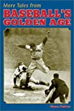 img - for More Tales from Baseball's Golden Age book / textbook / text book