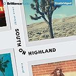 South on Highland: A Novel | Liana Maeby