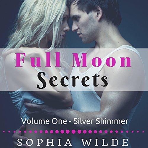 Silver Shimmer: Full Moon Secrets, Volume One