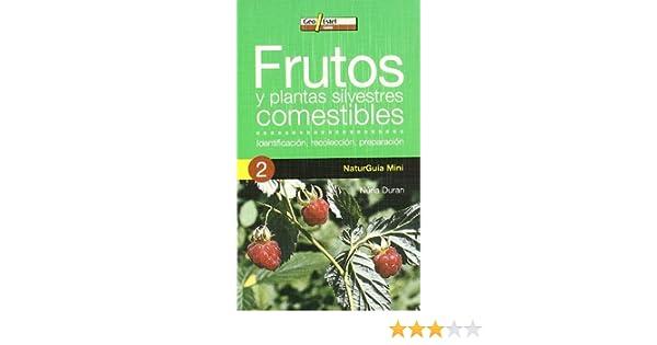 Frutos y plantas silvestres comestibles: Identificación, recolección, p Naturguía Mini: Amazon.es: Duran de Grau, Núria: Libros