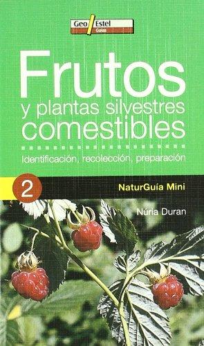 Descargar Libro Frutos Y Plantas Silvestres Comestibles: Identificación, Recolección, P De Núria Duran Núria Duran De Grau