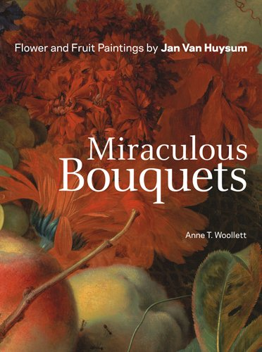 Jan Van Huysum Flowers (Miraculous Bouquets: Flower and Fruit Paintings by Jan van Huysum)