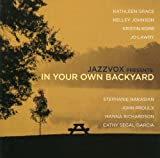 Jazzvox Presents: In Your Own Backyard by Kathleen Grace (2011-01-18)