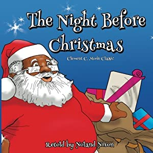 The Night Before Christmas: An African American Retelling Paperback – December 7, 2017