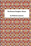 The Human Slaughter-House, Wilhelm Wilhelm Lamszus, 1495305708