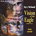Vision of the Eagle Audiobook by Kay L McDonald Narrated by Laurie Klein