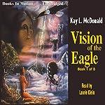 Vision of the Eagle | Kay L McDonald
