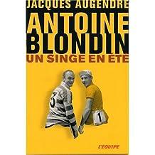 ANTOINE BLONDIN UN SINGE EN ÉTÉ
