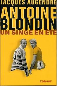 Antoine Blondin. Un singe en été par Jacques Augendre