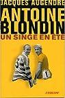 Antoine Blondin. Un singe en été par Augendre