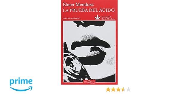 La prueba del acido (Spanish Edition): Élmer Mendoza ...