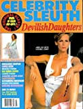 Celebrity Sleuth Magazine: Volume 4 Number 7 (1991): Nude Celebrity Magazine! (Devilish Daughters)