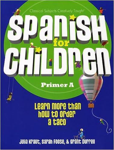 Spanish for Children, Primer A: Julia Kraut, Sarah Foose, Grunt ...
